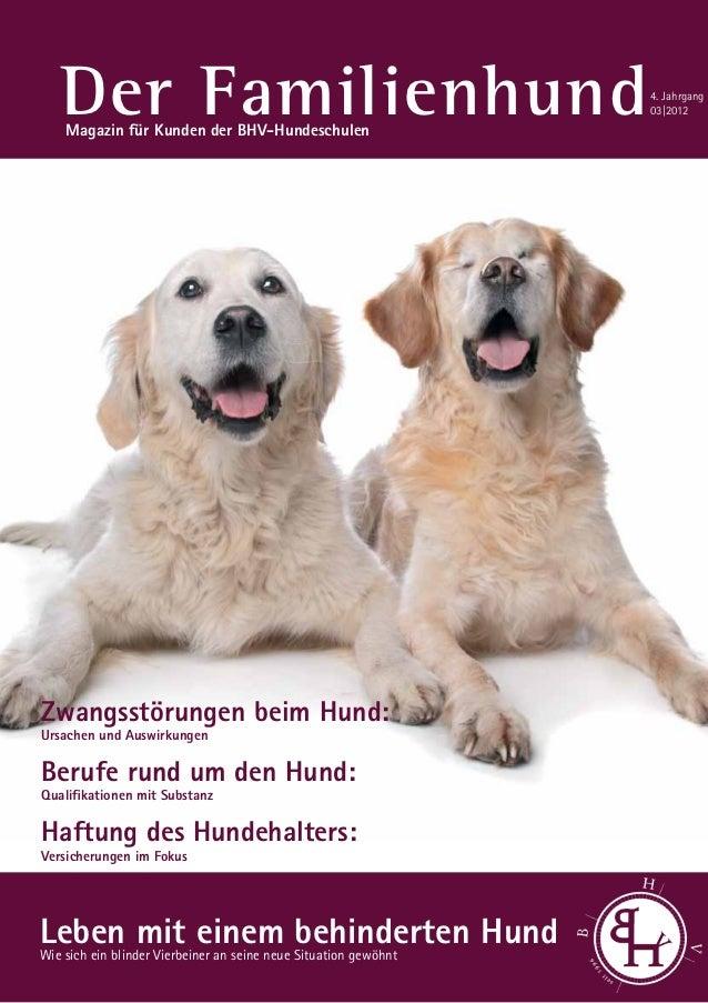 DER FAMILIENHUND | Ausgabe 03/2012   Der Familienhund    Magazin für Kunden der BHV-Hundeschulen                          ...