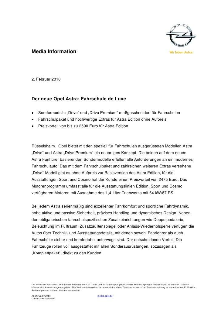 "Media Information2. Februar 2010Der neue Opel Astra: Fahrschule de Luxe     Sondermodelle ""Drive"" und ""Drive Premium"" maßg..."