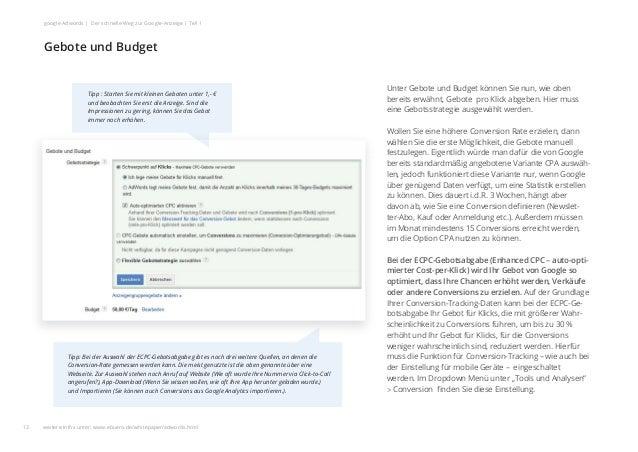 Unter Gebote und Budget können Sie nun, wie oben bereits erwähnt, Gebote pro Klick abgeben. Hier muss eine Gebotsstrategie...