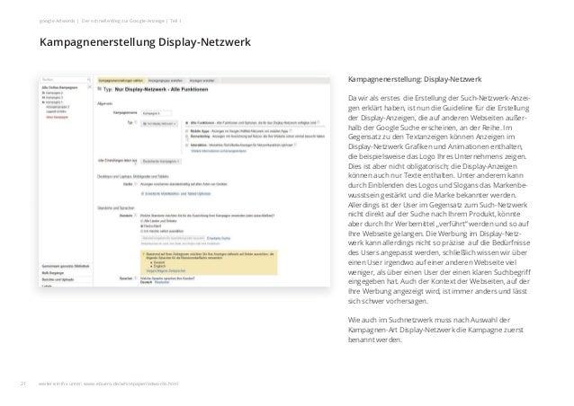 Kampagnenerstellung: Display-Netzwerk Da wir als erstes die Erstellung der Such-Netzwerk-Anzei- gen erklärt haben, ist nun...