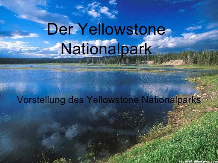 Der Yellowstone Nationalpark Vorstellung des Yellowstone Nationalparks