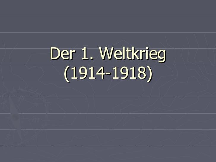 Der 1. Weltkrieg (1914-1918)