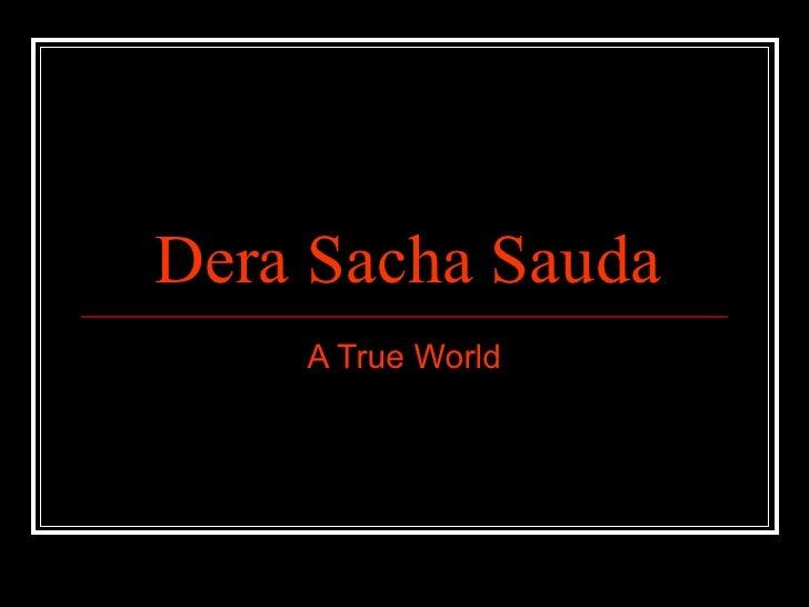 Dera Sacha Sauda A True World