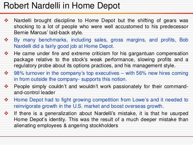 describe robert nardelli s leadership style in Robert nardelli was heavily criticized for his leadership style and methods he used during his tenure as ceo of home depot using your readings for this week, along.