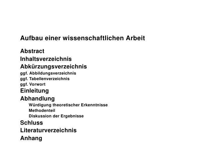 D ie wis s e ns ch aftlich e Arb e itAufbaueinerwissenschaftlichenArbeitAbstractInhaltsverzeichnisAbkürzungsverzeichnis...