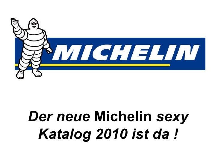 Der neue  Michelin  sexy Katalog 2010 ist da !