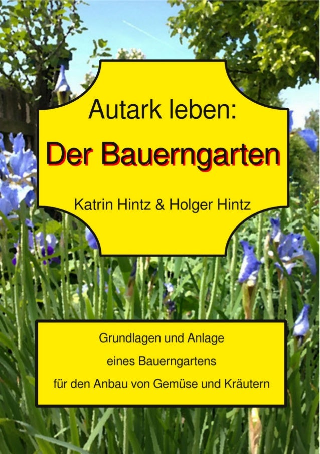 Autark Leben Der Bauerngarten