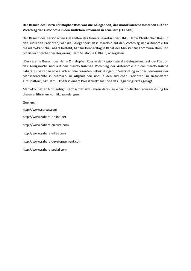 Der Besuch des Herrn Christopher Ross war die Gelegenheit, das marokkanische Bestehen auf den Vorschlag der Autonomie in d...