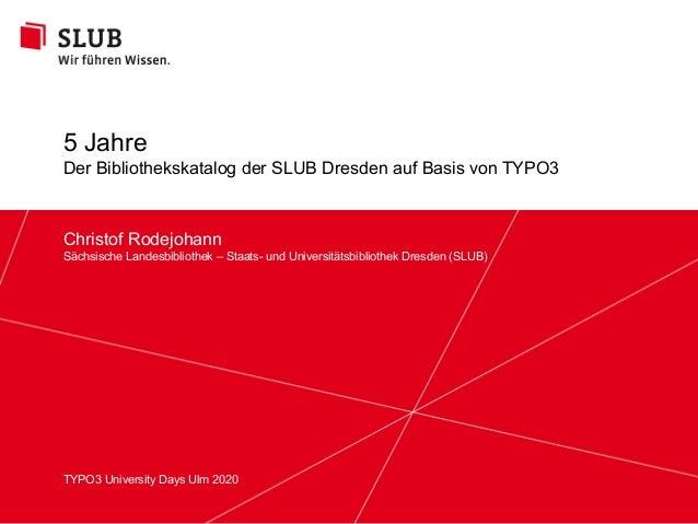 Sächsische Landesbibliothek – Staats- und Universitätsbibliothek Dresden slub-dresden.de © by SLUB Dresden Christof Rodejo...
