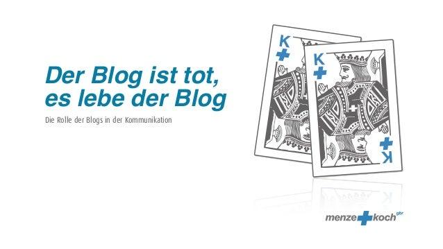 Der Blog ist tot,es lebe der BlogDie Rolle der Blogs in der Kommunikation