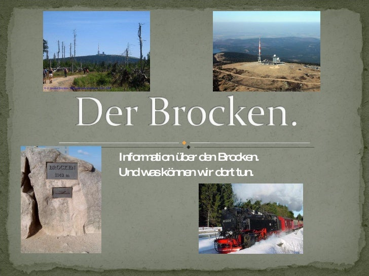 Information  über den Brocken. Und  was können  wir  dort tun.