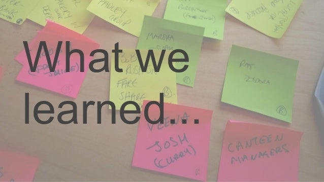 What we learned...