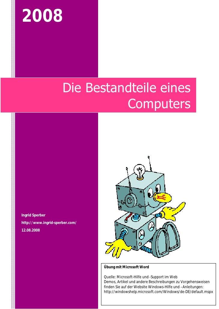 2008                          Die Bestandteile eines                                 Computers     Ingrid Sperber http://w...