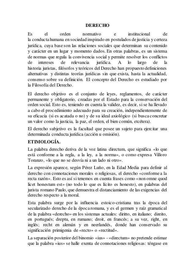 DERECHO Es el orden normativo e institucional de la conductahumana en sociedad inspirado en postulados dejusticia y certez...
