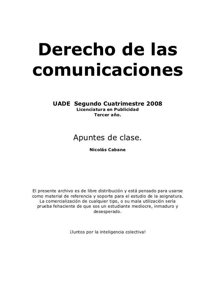 Derecho de las comunicaciones          UADE Segundo Cuatrimestre 2008                     Licenciatura en Publicidad      ...