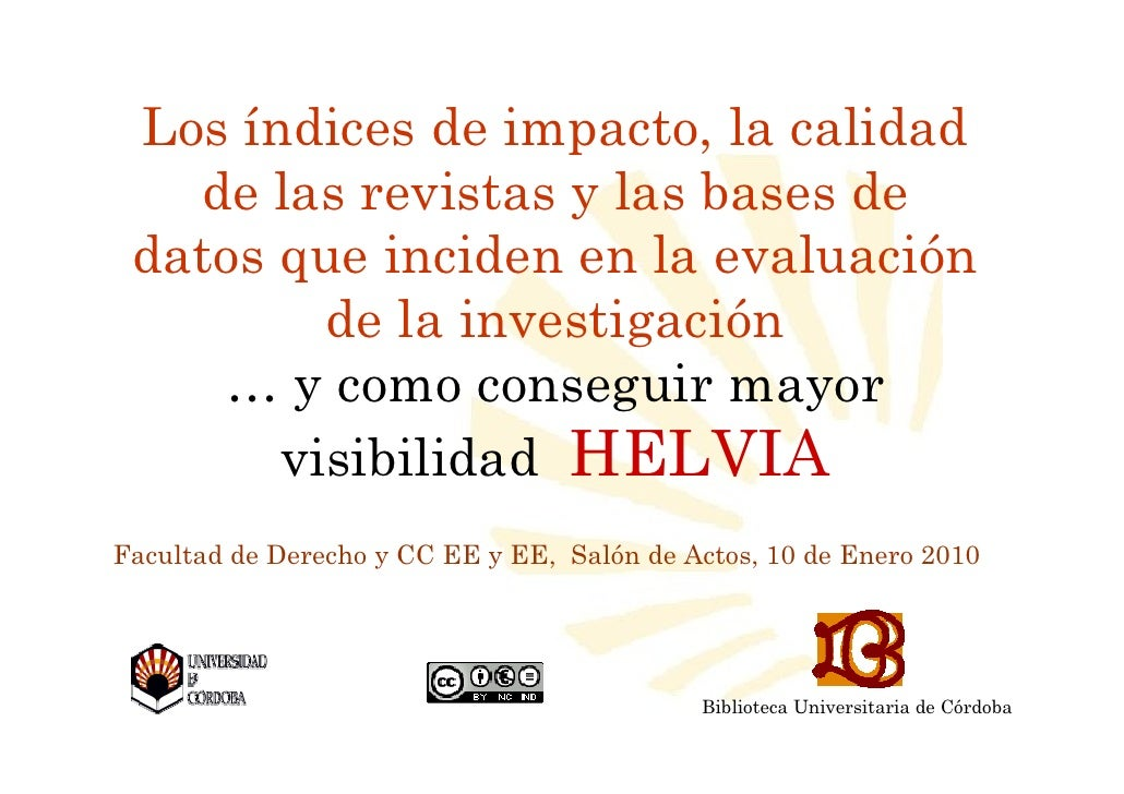 Los índices de impacto, la calidad    de las revistas y las bases de  datos que inciden en la evaluación          de la in...