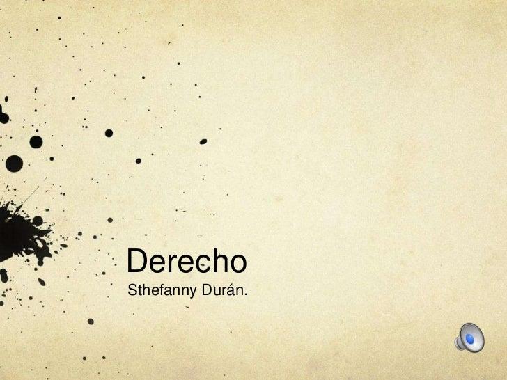 DerechoSthefanny Durán.