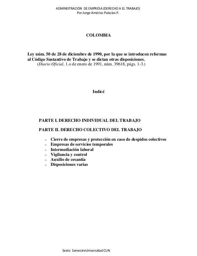 ADMINISTRACION DE EMPRESA (DERECHO A EL TRABAJO) Por:Jorge Américo Palacios P. Sexto SemestreUniversidad CUN COLOMBIA Ley ...