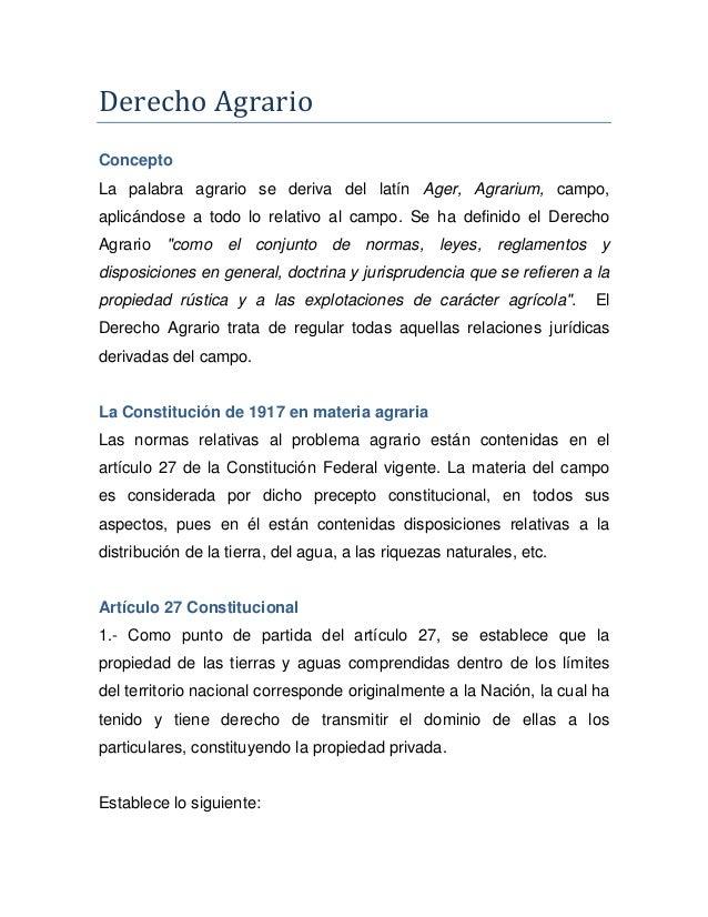Derecho AgrarioConceptoLa palabra agrario se deriva del latín Ager, Agrarium, campo,aplicándose a todo lo relativo al camp...