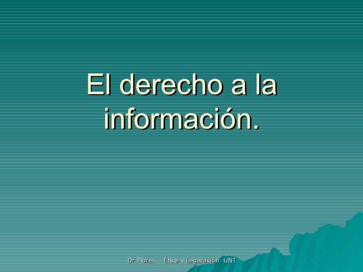 El derecho a la información.