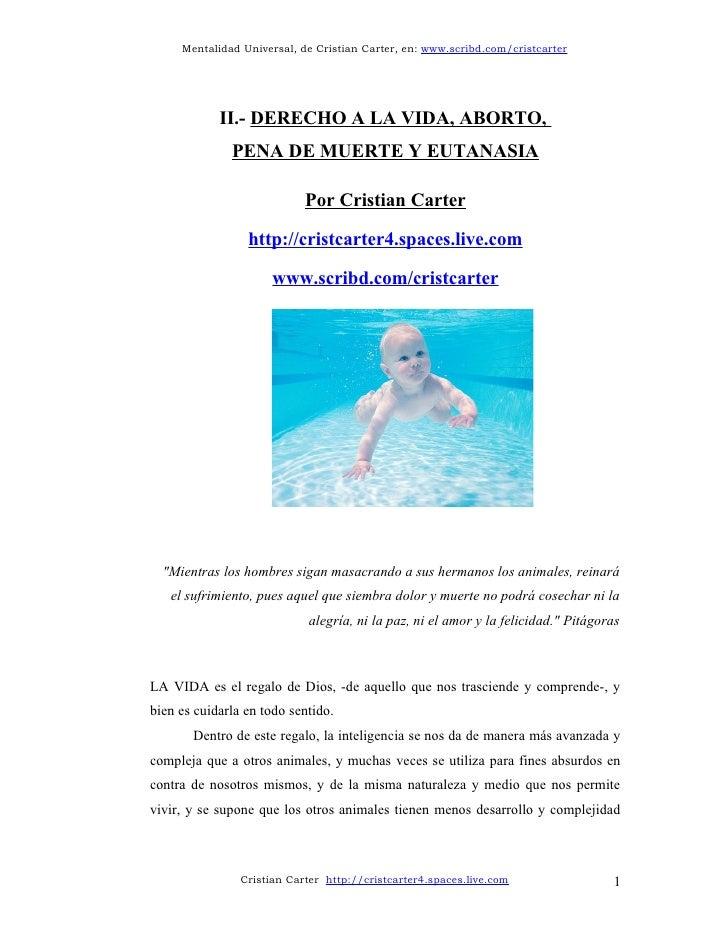 Mentalidad Universal, de Cristian Carter, en: www.scribd.com/cristcarter            II.- DERECHO A LA VIDA, ABORTO,       ...