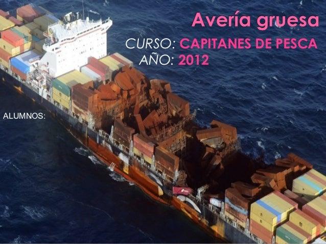 CURSO: CAPITANES DE PESCA            AÑO: 2012ALUMNOS: