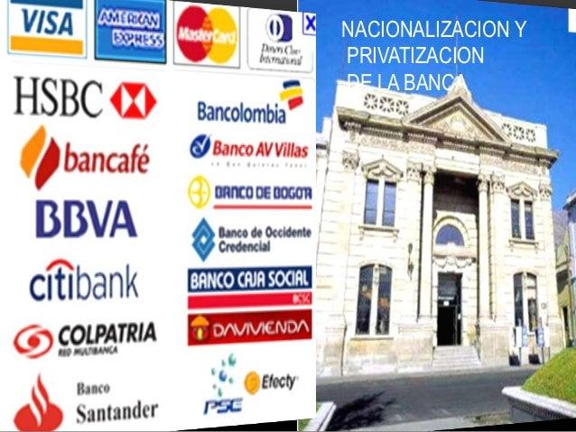 NACIONALIZACION Y  PRIVATIZACION  DE LA BANCA
