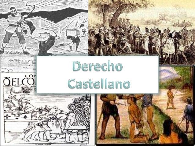 Introduccion• Derecho en Castilla en la epoca de la Llegada de los  españoles• Antes de la invasion Romana• Seguida de la ...