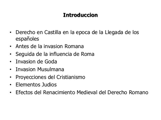 Hechos• Reinado de Alfonso XI .• Se incorporan al sistema la conquista de  Canarias, Granada y las Indias.• Promulgación d...