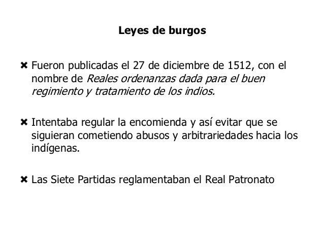 Leyes nuevas• El descontento por los abusos de los indígenas continuo  manifestándose por fray Bartolomé de las Casas.• Es...