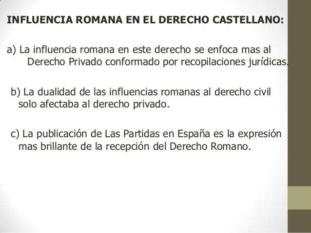 d) Aparece la Barraganìa que fue muy difundida y el  derecho español tuvo que regularla.e) De ésta se ocuparon Fuero de Ca...