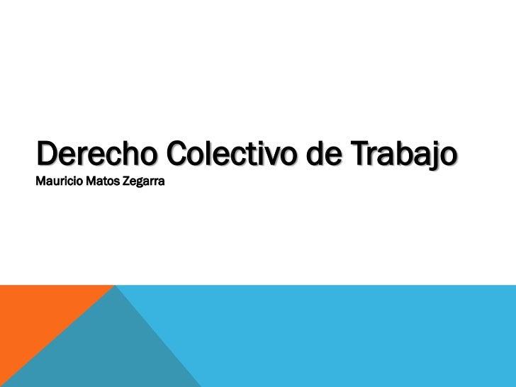 Derecho Colectivo de TrabajoMauricio Matos Zegarra