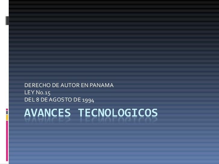 DERECHO DE AUTOR EN PANAMA LEY No.15 DEL 8 DE AGOSTO DE 1994