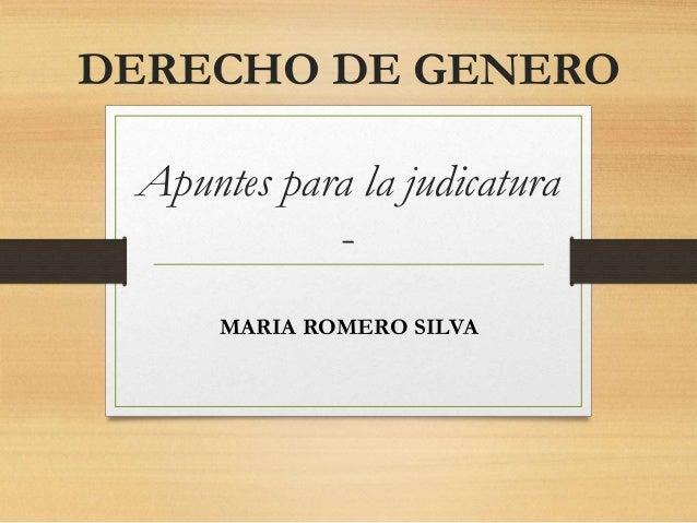 DERECHO DE GENERO Apuntes para la judicatura - MARIA ROMERO SILVA