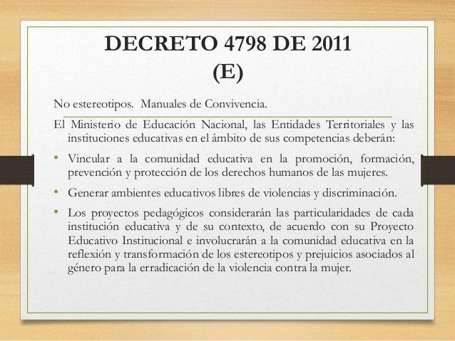 DECRETO 4798 DE 2011 (E) No estereotipos. Manuales de Convivencia. El Ministerio de Educación Nacional, las Entidades Terr...