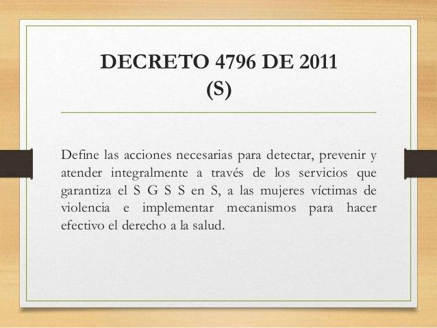 DECRETO 4796 DE 2011 (S) Define las acciones necesarias para detectar, prevenir y atender integralmente a través de los se...