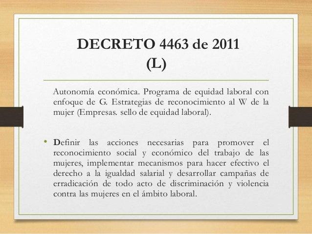 DECRETO 4463 de 2011 (L) Autonomía económica. Programa de equidad laboral con enfoque de G. Estrategias de reconocimiento ...