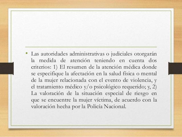 • Las autoridades administrativas o judiciales otorgarán la medida de atención teniendo en cuenta dos criterios: 1) El res...