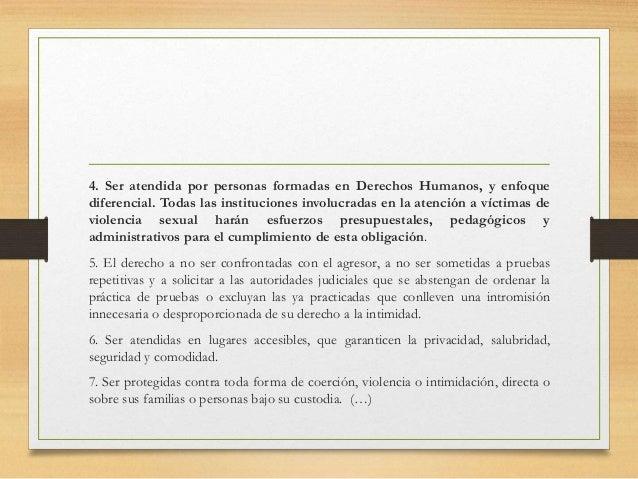 4. Ser atendida por personas formadas en Derechos Humanos, y enfoque diferencial. Todas las instituciones involucradas en ...