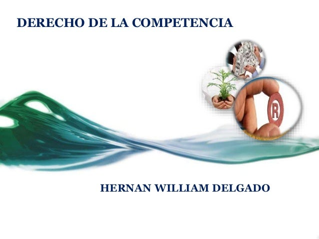 DERECHO DE LA COMPETENCIA HERNAN WILLIAM DELGADO