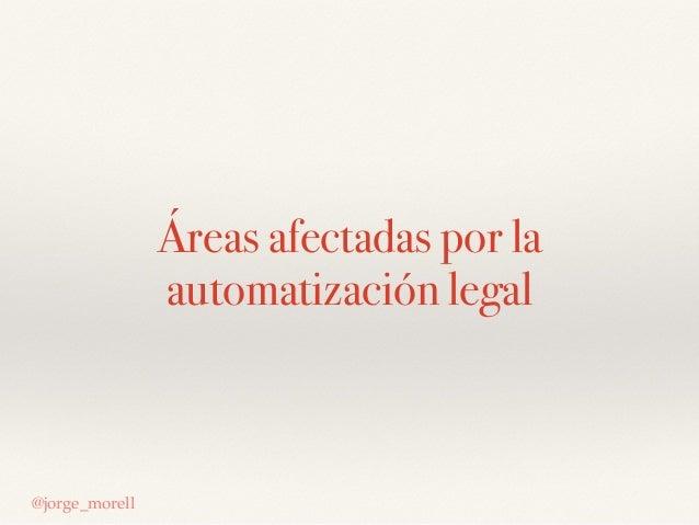 Áreas afectadas por la automatización legal @jorge_morell