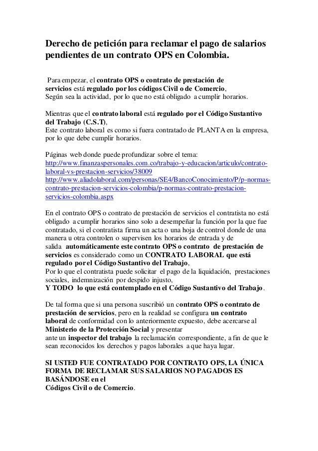 Derecho de petición para reclamar el pago de salarios pendientes de un contrato OPS en Colombia. Para empezar, el contrato...