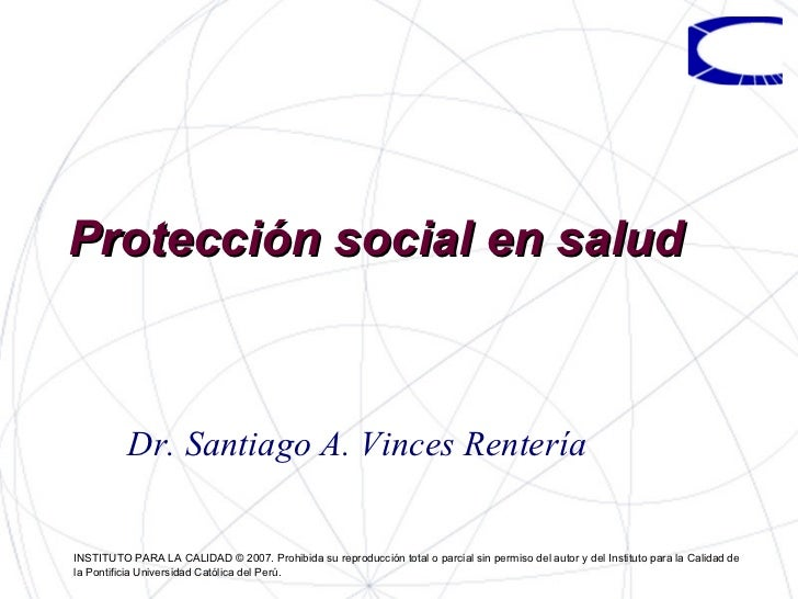 Protección social en salud Dr. Santiago A. Vinces Rentería