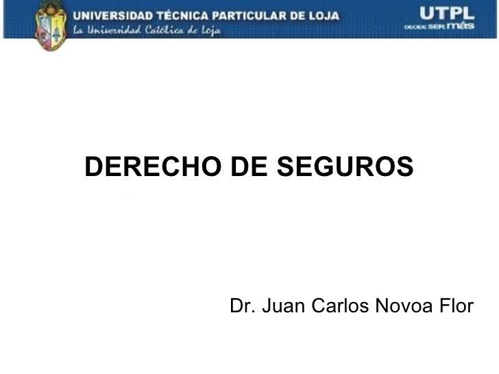 DERECHO DE SEGUROS       Dr. Juan Carlos Novoa Flor