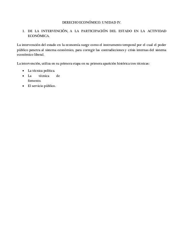 DERECHO ECONÓMICO. UNIDAD IV. 1. DE LA INTERVENCIÓN, A LA PARTICIPACIÓN DEL ESTADO EN LA ACTIVIDAD ECONÓMICA. La intervenc...