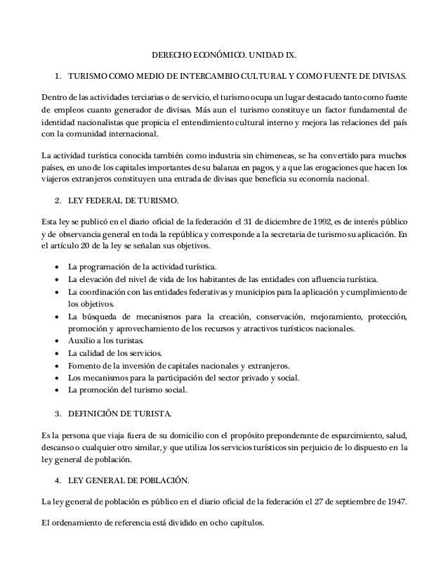 DERECHO ECONÓMICO. UNIDAD IX. 1. TURISMO COMO MEDIO DE INTERCAMBIO CULTURAL Y COMO FUENTE DE DIVISAS. Dentro de las activi...