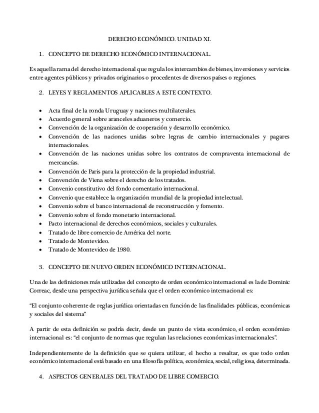 DERECHO ECONÓMICO. UNIDAD XI. 1. CONCEPTO DE DERECHO ECONÓMICO INTERNACIONAL. Es aquella rama del derecho internacional qu...