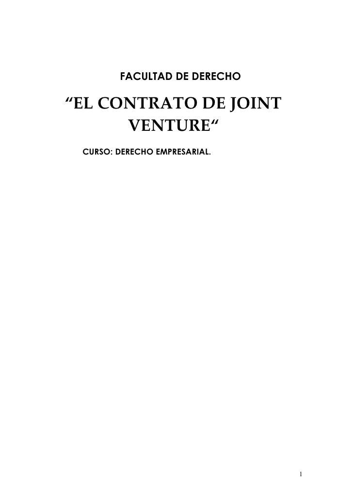 """FACULTAD DE DERECHO  """"EL CONTRATO DE JOINT       VENTURE""""  CURSO: DERECHO EMPRESARIAL.                                    1"""