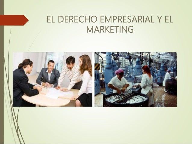 EL DERECHO EMPRESARIAL Y EL MARKETING