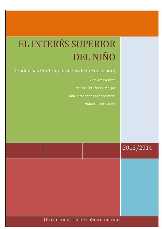 EL INTERÉS SUPERIOR DEL NIÑO [Tendencias Contemporáneas de la Educación] Alba Arce Morán Marina Fernández Melgar Ana Ferná...